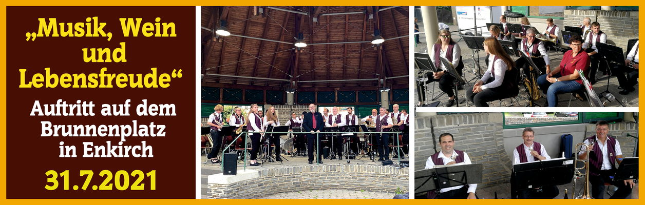2021 – Erster Auftritt der Winzerkapelle im Jahr 2021 – Musik Wein und Lebensfreude auf dem Brunnenplatz in Enkirch